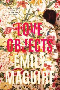 Love Objects Emily Maguire
